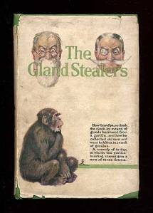 Bertram Gayton. The Gland stealers. Jenkuns; London, 1922