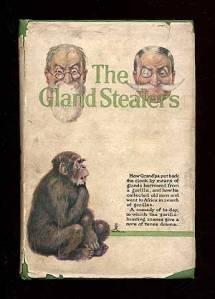 Bertram Gayton. The Gland stealers. Jenkuns; London, 1922