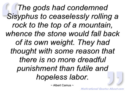 the-gods-had-condemned-sisyphus-to-albert-camus