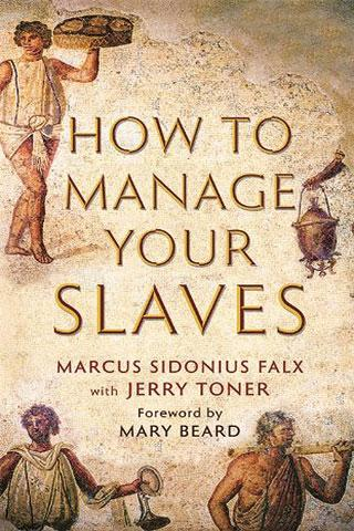 book-review-how-to-manage-your-slaves-by-marcus-sidonius-falx-with-jerry-toner